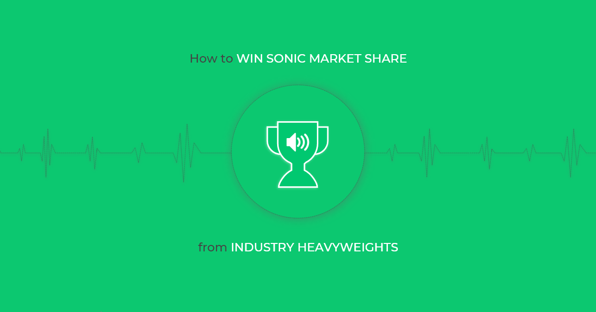 How to Win Sonic Market Share from Industry Heavyweights