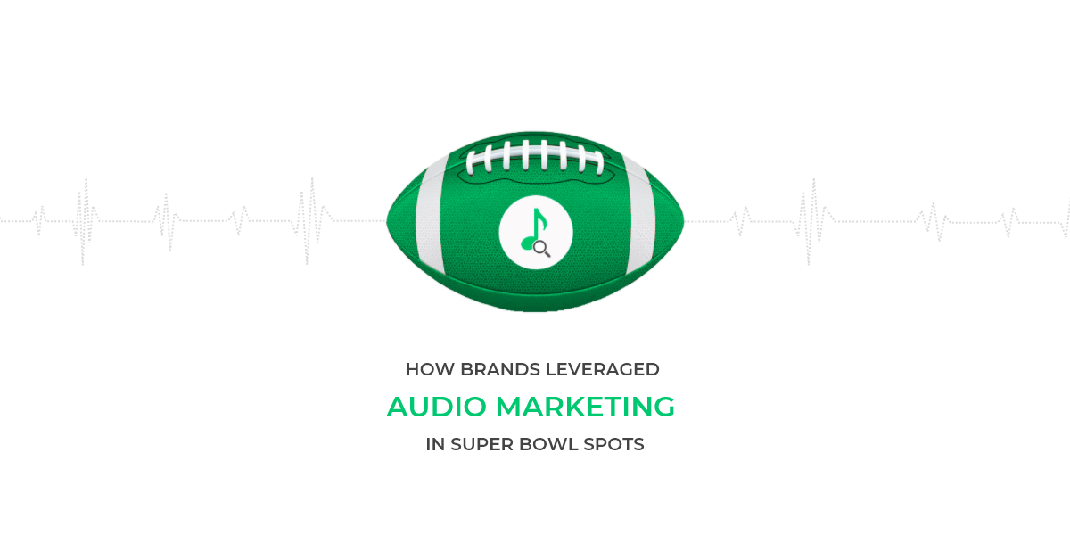 How brands leveraged audio marketing in Super Bowl spots